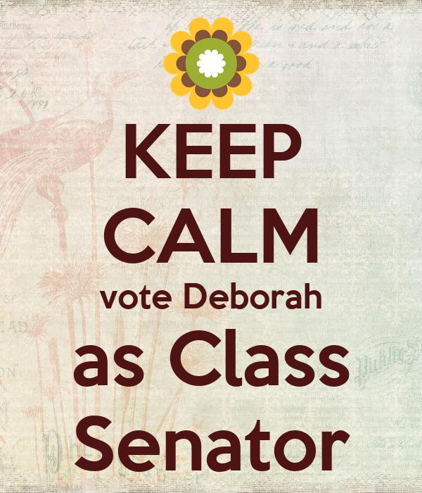 KEEP CALM vote Deborah as Class Senator