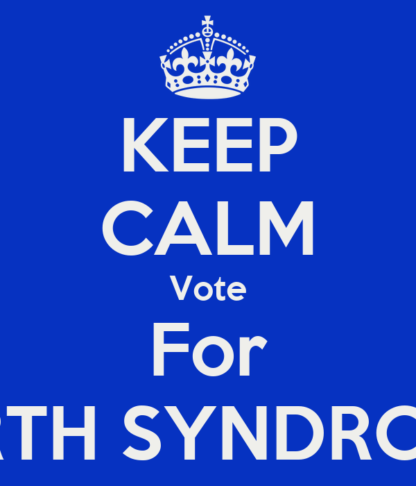 KEEP CALM Vote For BARTH SYNDROME