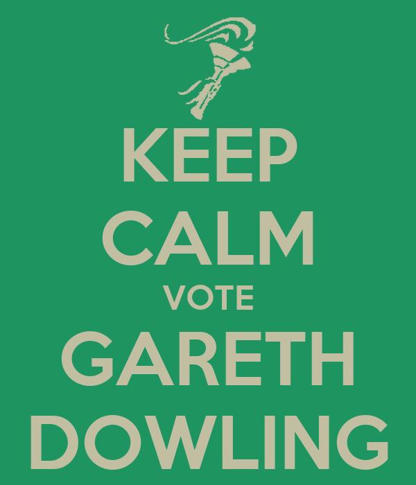KEEP CALM VOTE GARETH DOWLING