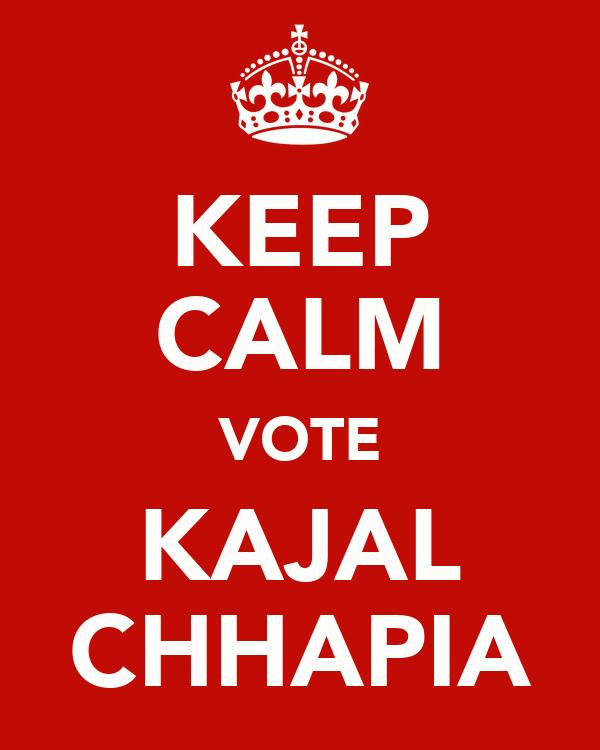 KEEP CALM VOTE KAJAL CHHAPIA