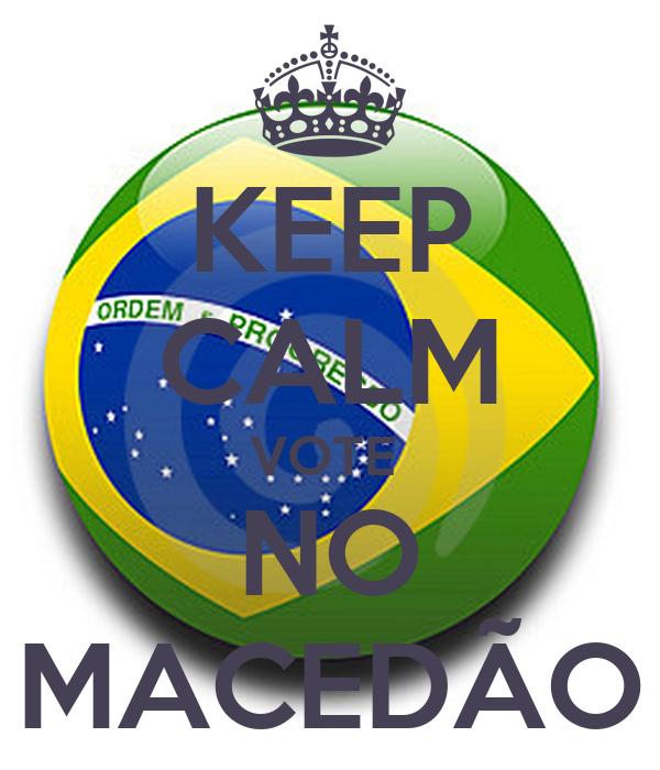 KEEP CALM VOTE  NO MACEDÃO