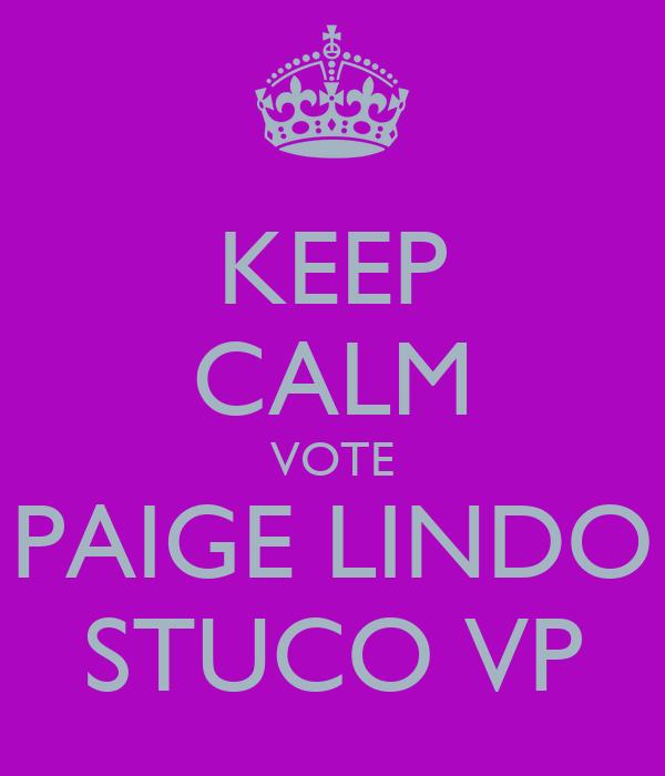 KEEP CALM VOTE PAIGE LINDO STUCO VP