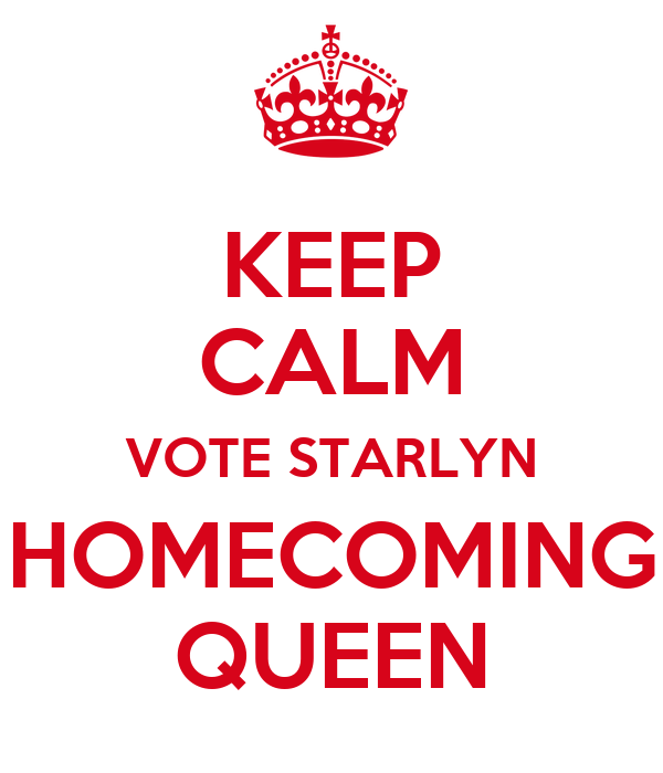 KEEP CALM VOTE STARLYN HOMECOMING QUEEN