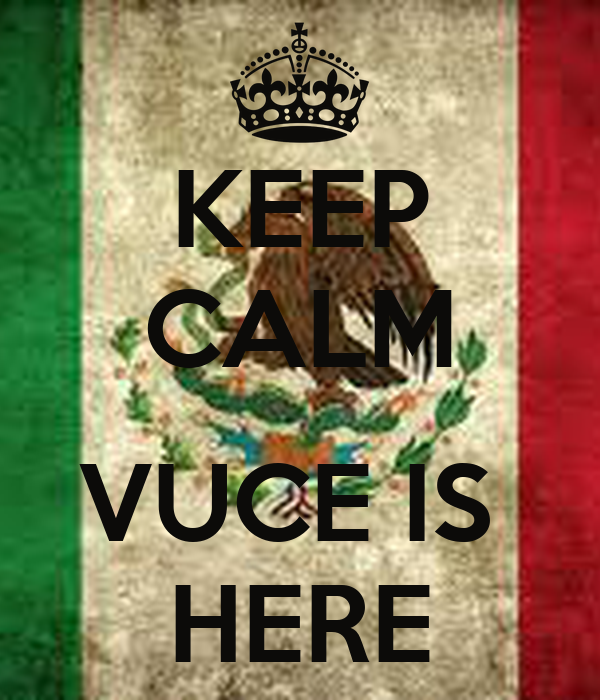 KEEP CALM  VUCE IS  HERE