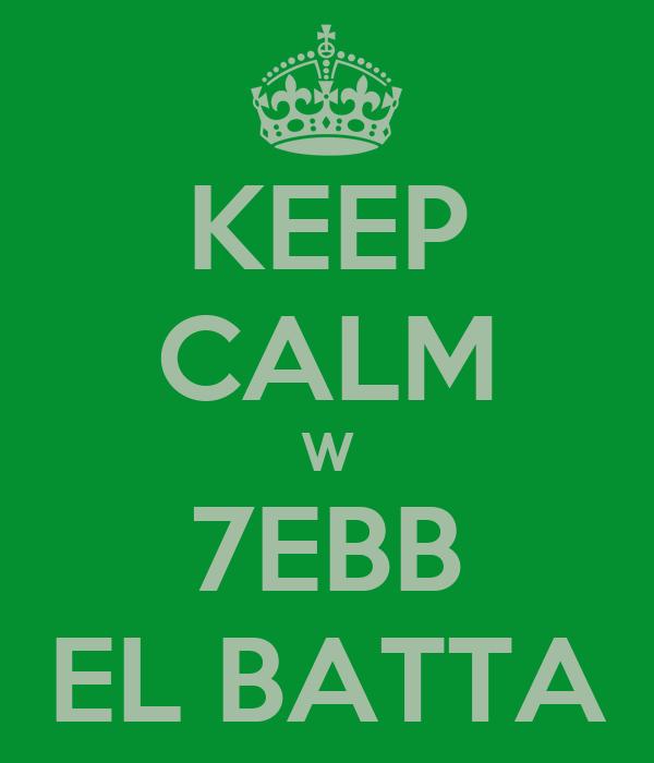 KEEP CALM W 7EBB EL BATTA
