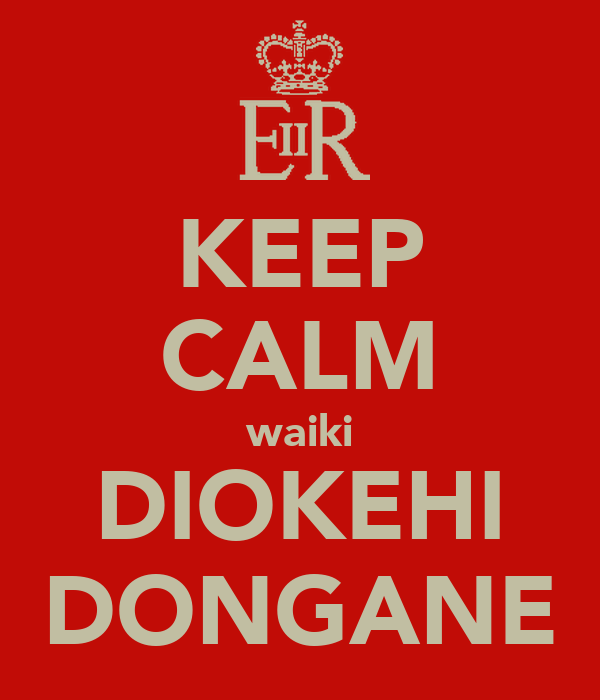 KEEP CALM waiki DIOKEHI DONGANE