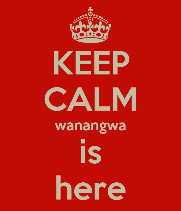 KEEP CALM wanangwa is here