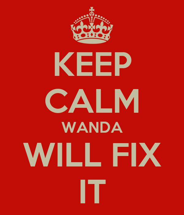 KEEP CALM WANDA WILL FIX IT