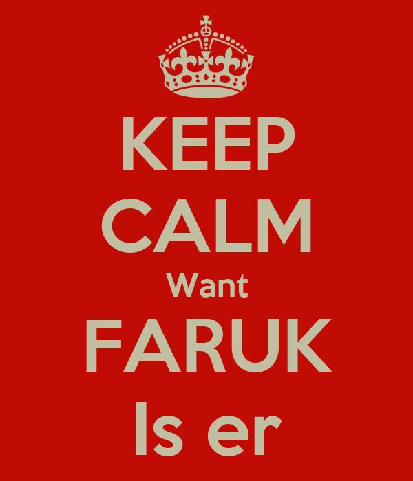 KEEP CALM Want FARUK Is er