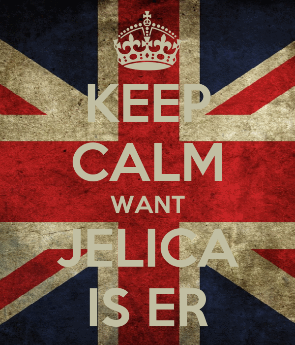 KEEP CALM WANT JELICA IS ER