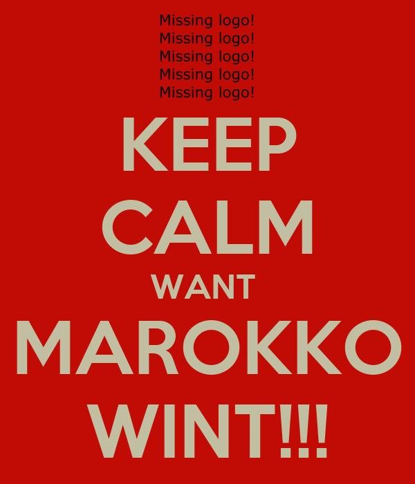 KEEP CALM WANT  MAROKKO WINT!!!