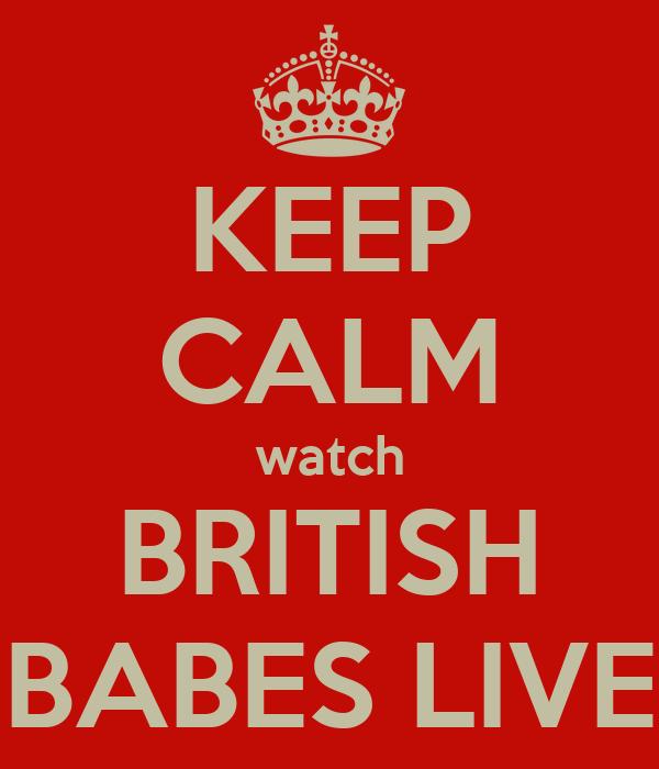 KEEP CALM watch BRITISH BABES LIVE