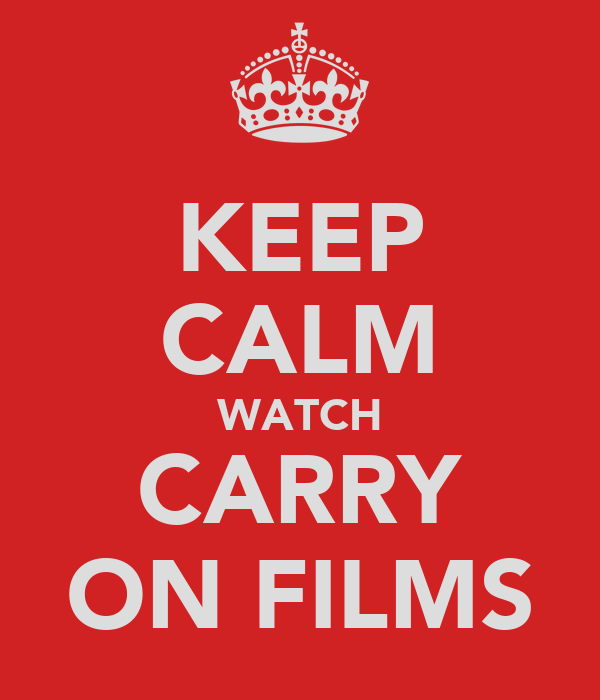 KEEP CALM WATCH CARRY ON FILMS