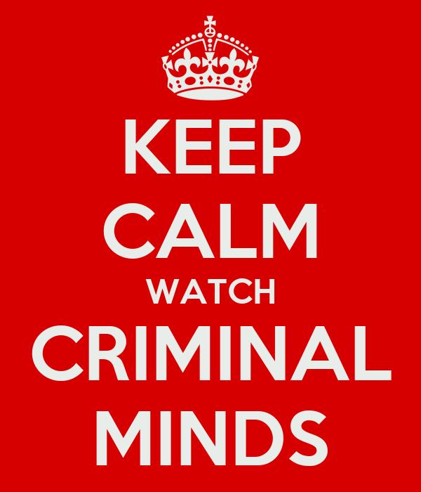 KEEP CALM WATCH CRIMINAL MINDS