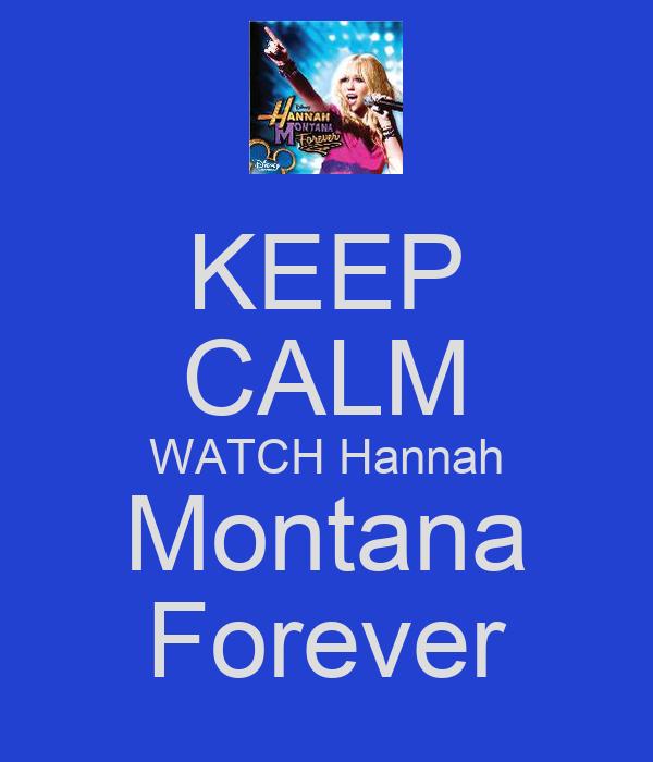KEEP CALM WATCH Hannah Montana Forever