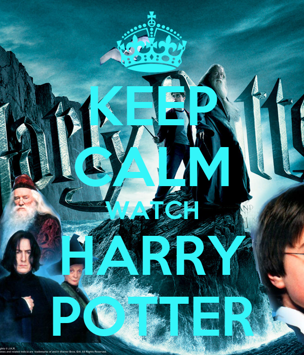 KEEP CALM WATCH HARRY POTTER