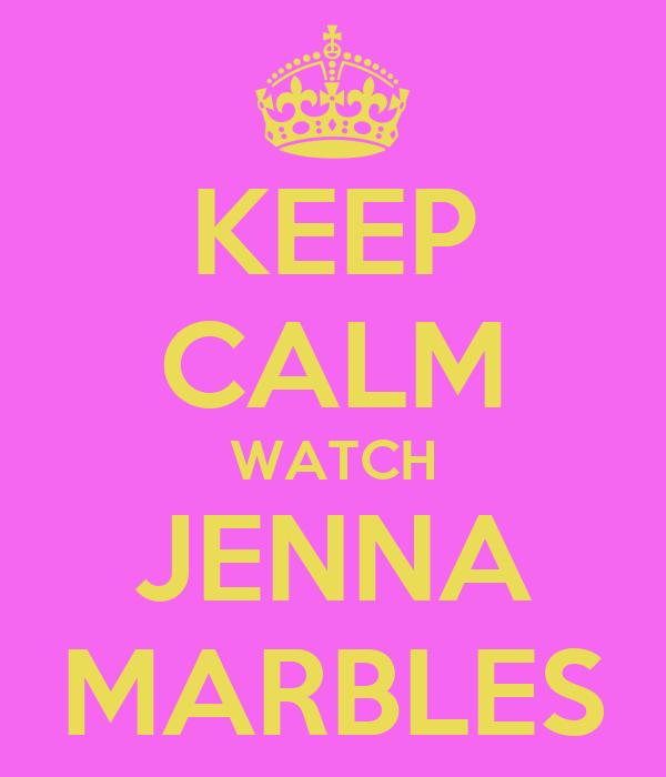 KEEP CALM WATCH JENNA MARBLES