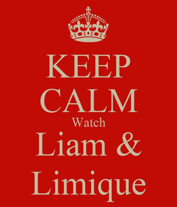 KEEP CALM Watch Liam & Limique