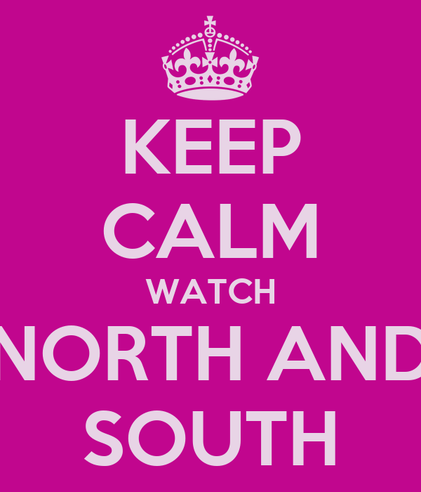 KEEP CALM WATCH NORTH AND SOUTH