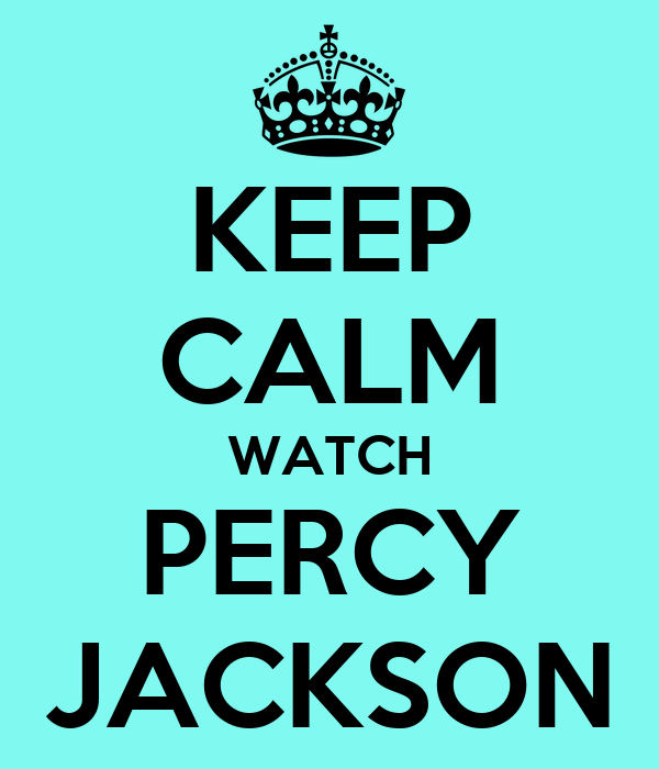 KEEP CALM WATCH PERCY JACKSON
