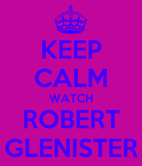 KEEP CALM WATCH ROBERT GLENISTER