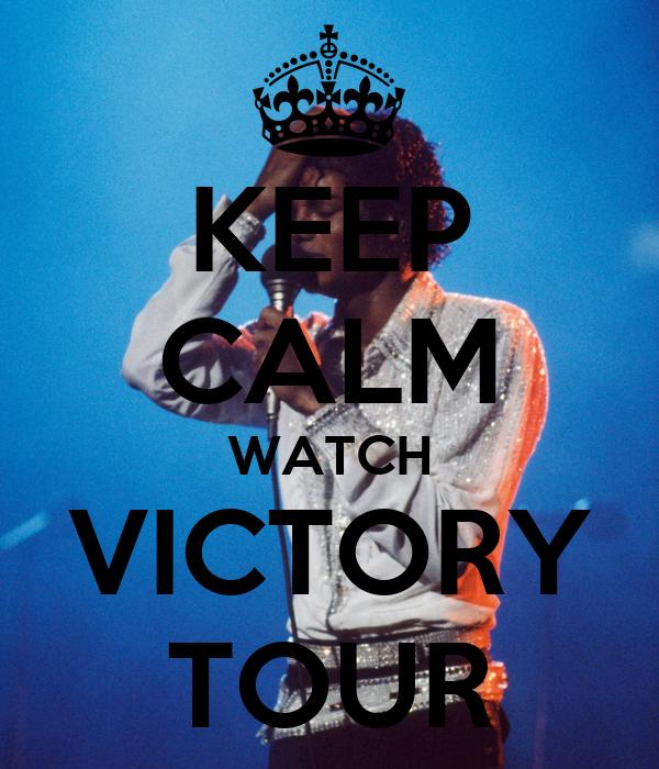 KEEP CALM WATCH VICTORY TOUR