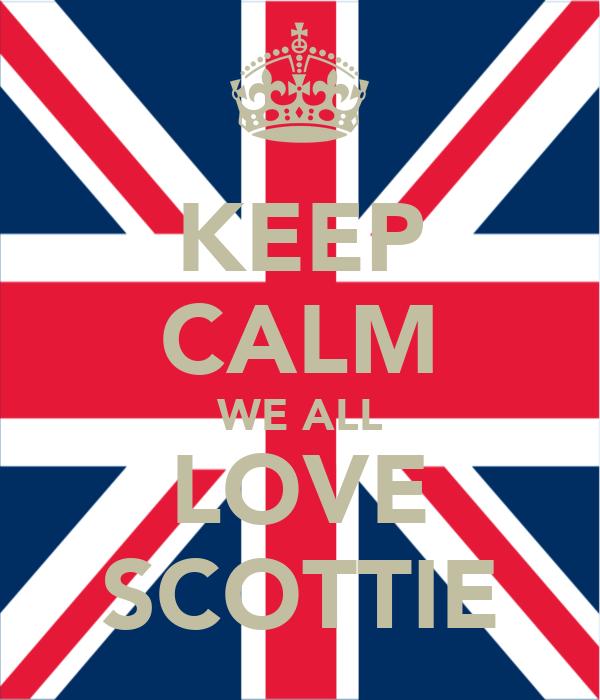 KEEP CALM WE ALL LOVE SCOTTIE