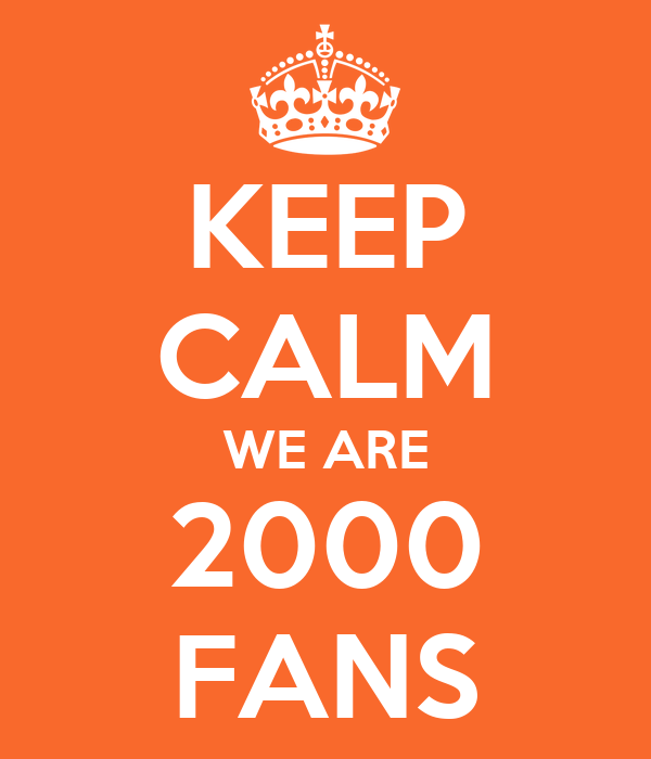 KEEP CALM WE ARE 2000 FANS