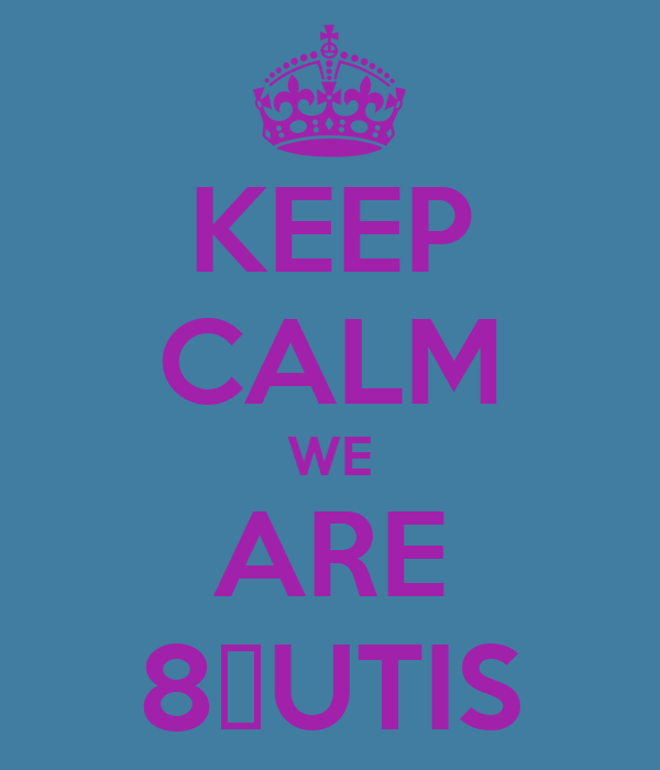 KEEP CALM WE ARE 8ΔUTIS
