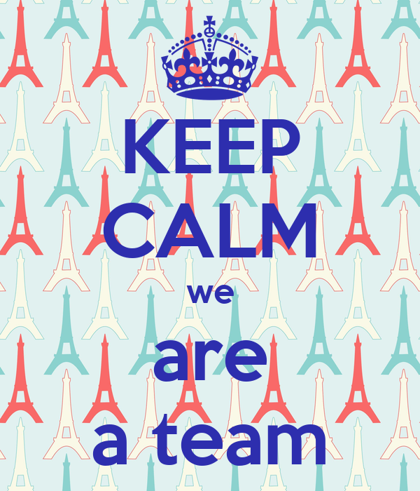 KEEP CALM we are a team