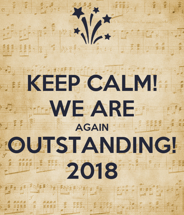 KEEP CALM! WE ARE AGAIN OUTSTANDING! 2018