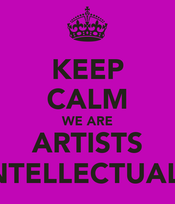 KEEP CALM WE ARE ARTISTS INTELLECTUALS