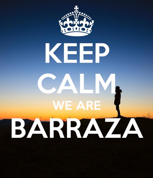 KEEP CALM WE ARE BARRAZA
