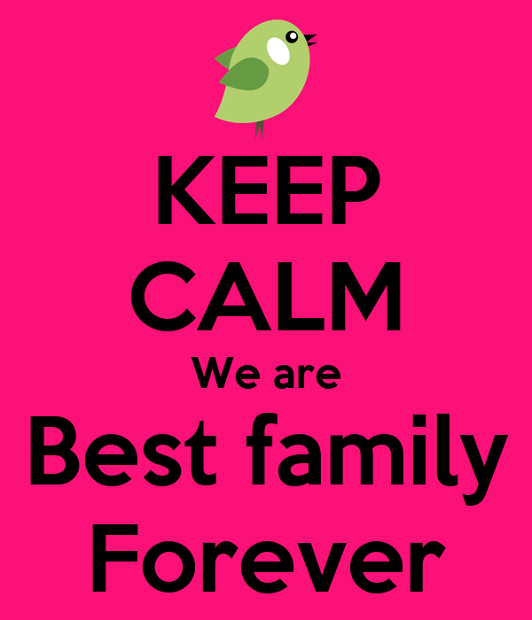 keep calm we are best family forever poster savan keep calm o matic
