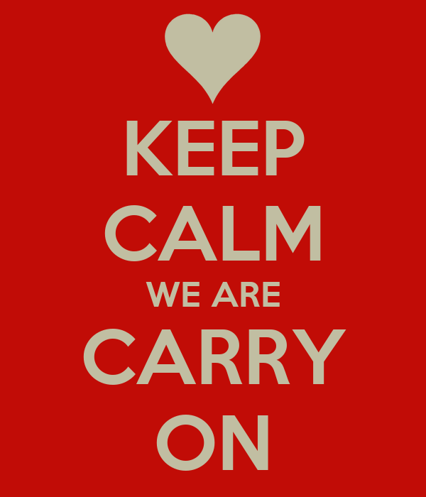 KEEP CALM WE ARE CARRY ON
