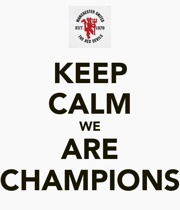 KEEP CALM WE ARE CHAMPIONS