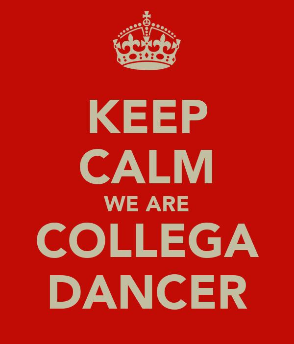 KEEP CALM WE ARE COLLEGA DANCER