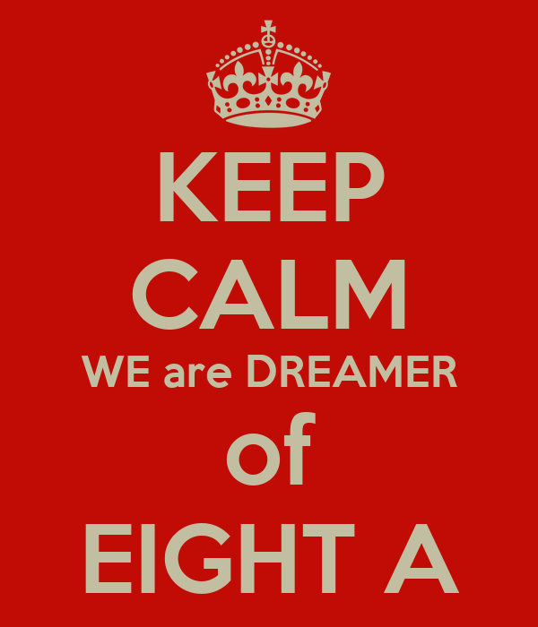 KEEP CALM WE are DREAMER of EIGHT A