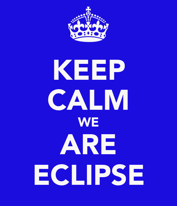 KEEP CALM WE ARE ECLIPSE