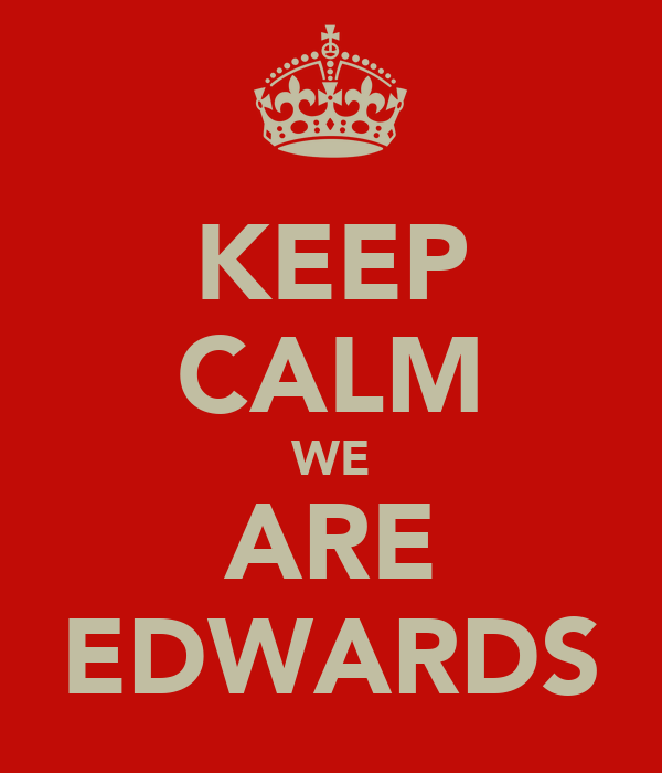 KEEP CALM WE ARE EDWARDS