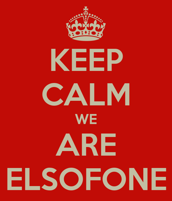 KEEP CALM WE ARE ELSOFONE