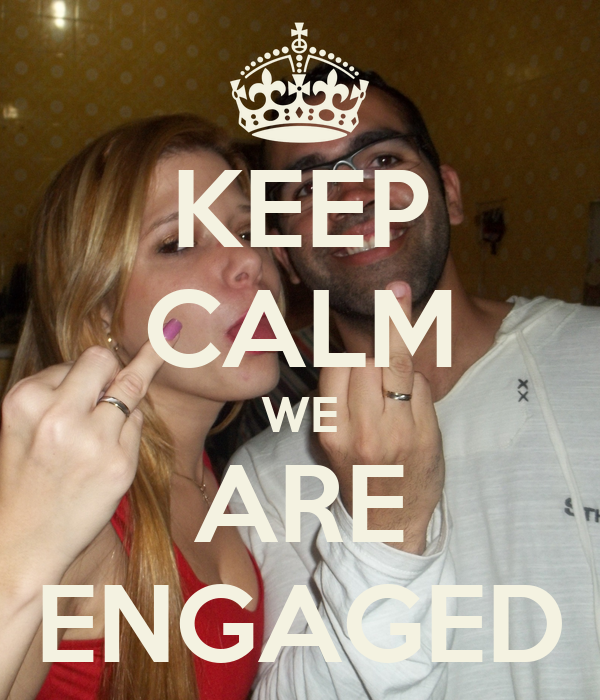KEEP CALM WE ARE ENGAGED