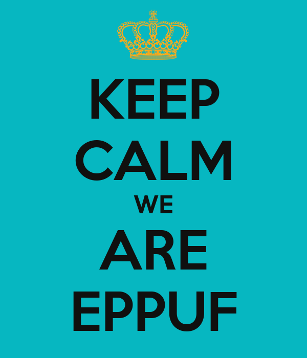 KEEP CALM WE ARE EPPUF
