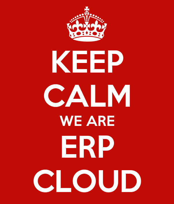 KEEP CALM WE ARE ERP CLOUD