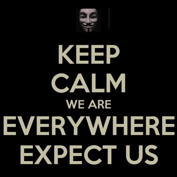 KEEP CALM WE ARE EVERYWHERE EXPECT US