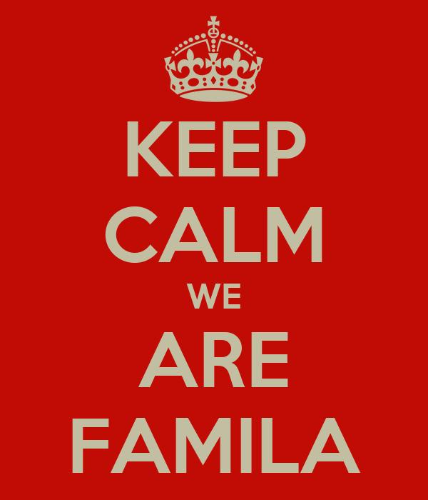 KEEP CALM WE ARE FAMILA