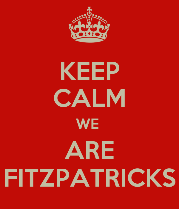KEEP CALM WE  ARE FITZPATRICKS