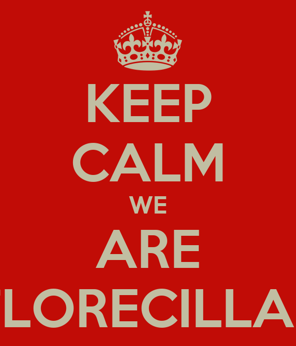 KEEP CALM WE ARE FLORECILLAS