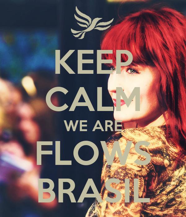KEEP CALM WE ARE FLOWS BRASIL