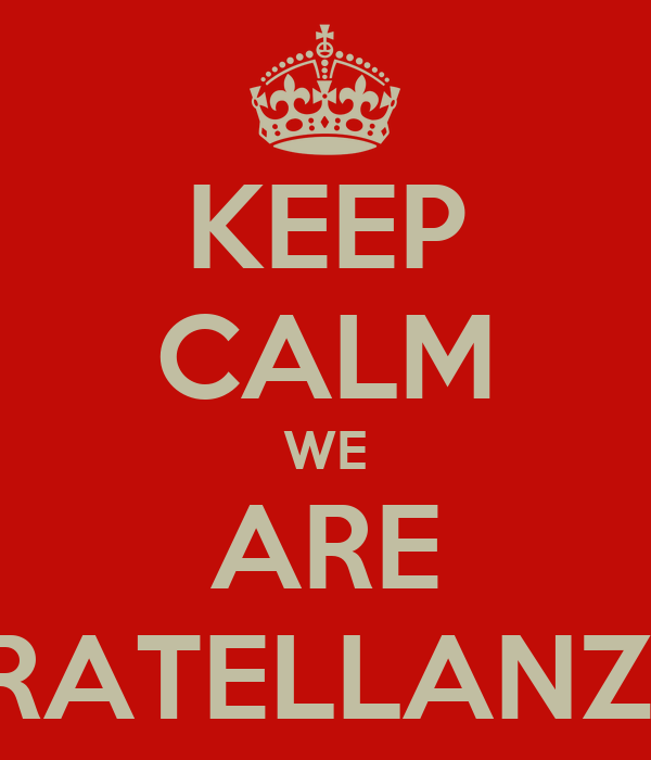 KEEP CALM WE ARE FRATELLANZA